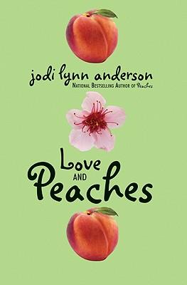 Love and Peaches By Anderson, Jodi Lynn